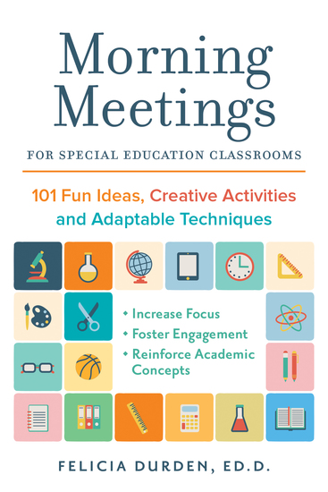 Morning Meetings for Special Education Classrooms - 101 Fun Ideas Creative Activities and Adaptable Techniques - cover