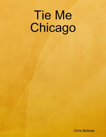 Tie Me Chicago - cover