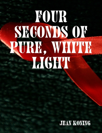 Four Seconds of Pure White Light - cover