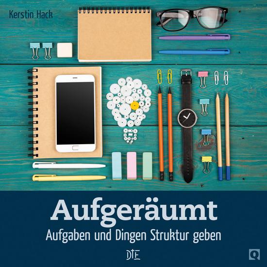 Aufgeräumt - Aufgaben und Dingen Struktur geben - cover