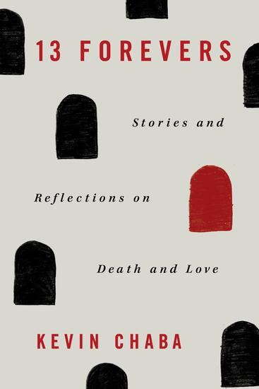 13 Forevers: Stories and Reflections on Death and Love - cover