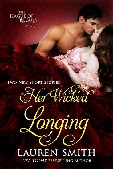 Her Wicked Longing (Two Short Historical Romance Stories) - The League of Rogues #5 - cover