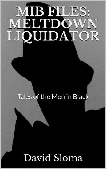 Mib Files: Meltdown Liquidator - MIB Files - Tales of the Men In Black #7 - cover