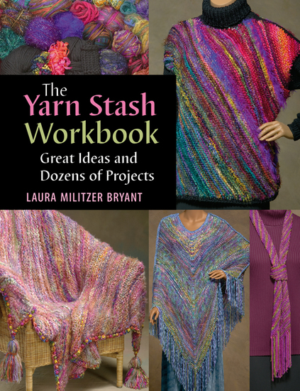 The Yarn Stash Workbook - Great Ideas and Dozens of Projects - cover