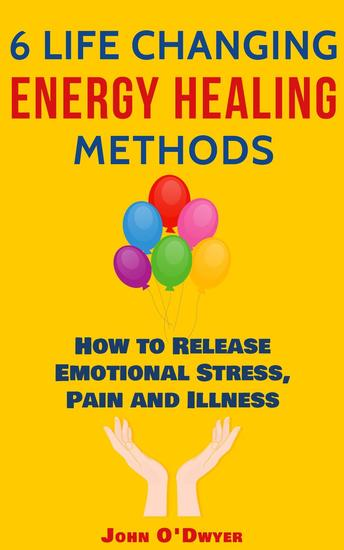 6 Life Changing Energy Healing Methods - cover