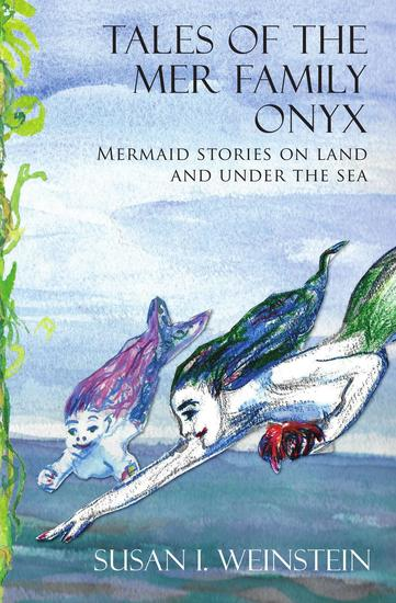 Tales of the Mer Family Onyx: Mermaid Stories on Land and Under the Sea - cover
