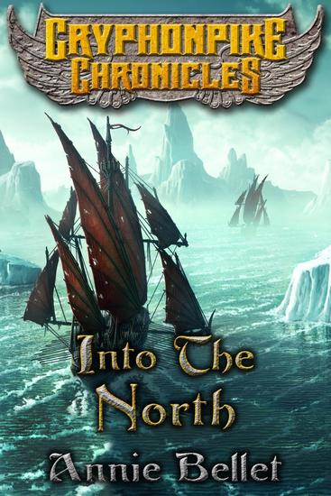 Into the North - Gryphonpike Chronicles #6 - cover