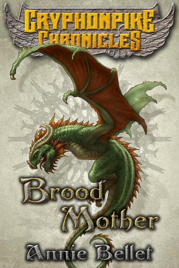 Brood Mother - Gryphonpike Chronicles #5 - cover