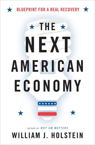 The Next American Economy - Blueprint for a Real Recovery - cover