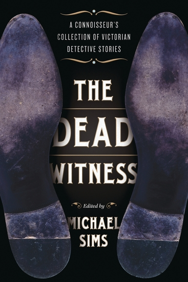 The Dead Witness - A Connoisseur's Collection of Victorian Detective Stories - cover