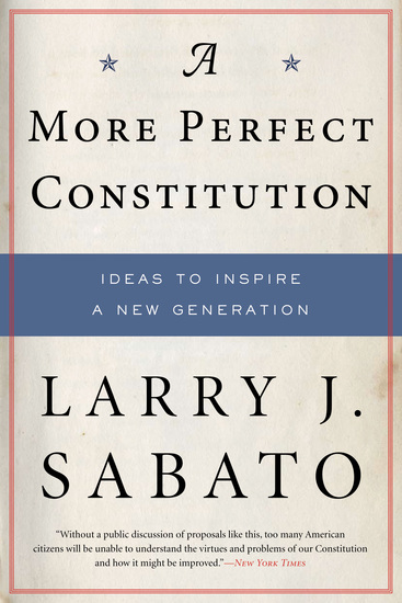 A More Perfect Constitution - Why the Constitution Must Be Revised: Ideas to Inspire a New Generation - cover