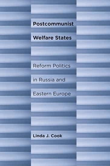 Postcommunist Welfare States - Reform Politics in Russia and Eastern Europe - cover