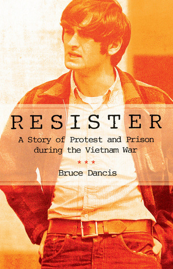 Resister - A Story of Protest and Prison during the Vietnam War - cover