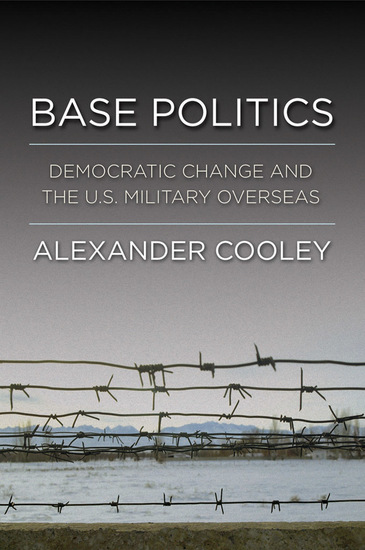 Base Politics - Democratic Change and the US Military Overseas - cover