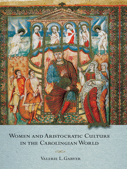 Women and Aristocratic Culture in the Carolingian World - cover