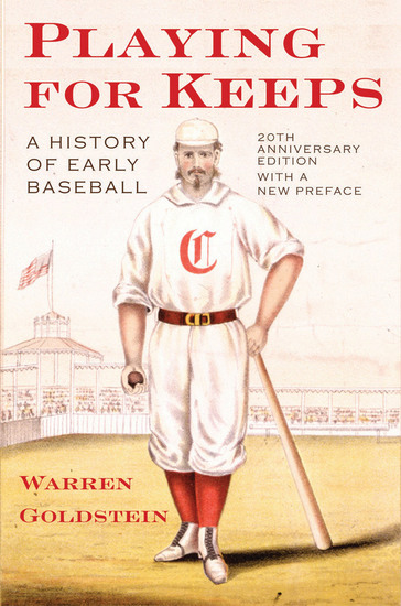 Playing for Keeps - A History of Early Baseball - cover