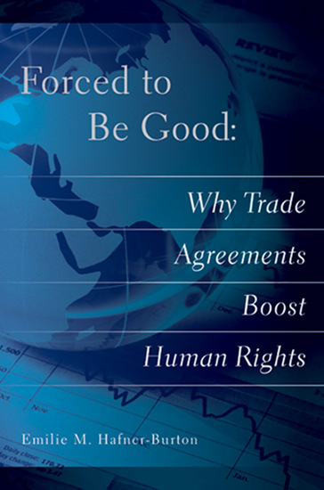Forced to Be Good - Why Trade Agreements Boost Human Rights - cover