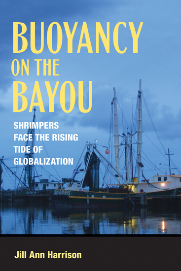 Buoyancy on the Bayou - Shrimpers Face the Rising Tide of Globalization - cover