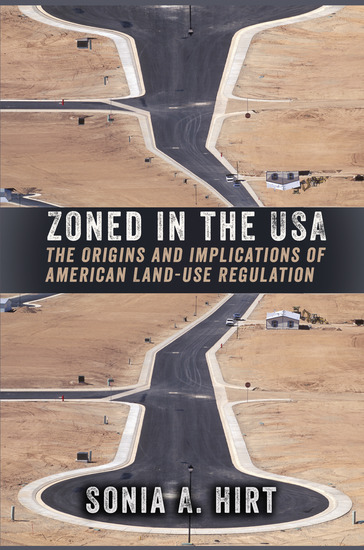 Zoned in the USA - The Origins and Implications of American Land-Use Regulation - cover