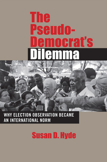 The Pseudo-Democrat's Dilemma - Why Election Observation Became an International Norm - cover