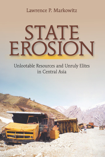 State Erosion - Unlootable Resources and Unruly Elites in Central Asia - cover