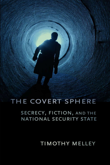 The Covert Sphere - Secrecy Fiction and the National Security State - cover