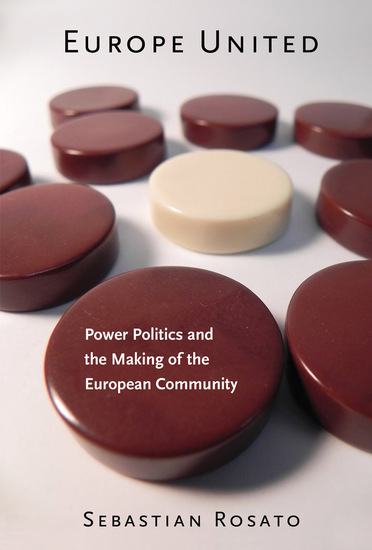 Europe United - Power Politics and the Making of the European Community - cover