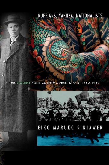 Ruffians Yakuza Nationalists - The Violent Politics of Modern Japan 1860–1960 - cover