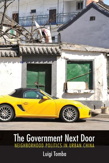 The Government Next Door - Neighborhood Politics in Urban China - cover