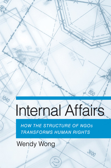 Internal Affairs - How the Structure of NGOs Transforms Human Rights - cover