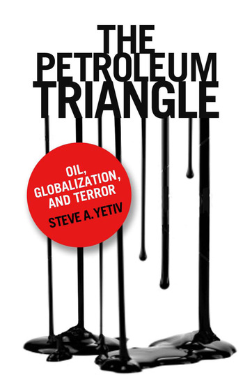 The Petroleum Triangle - oil globalization and terror - cover