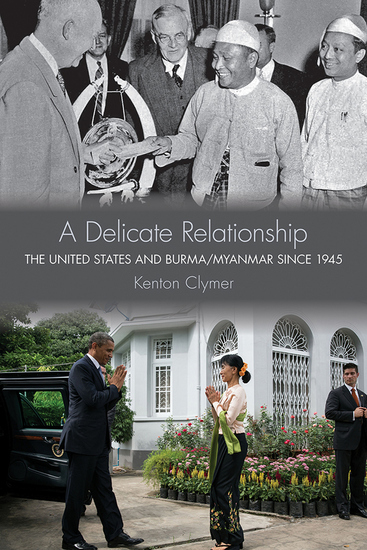 A Delicate Relationship - The United States and Burma Myanmar since 1945 - cover