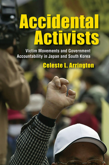 Accidental Activists - Victim Movements and Government Accountability in Japan and South Korea - cover