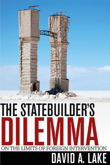 The Statebuilder's Dilemma - On the Limits of Foreign Intervention - cover