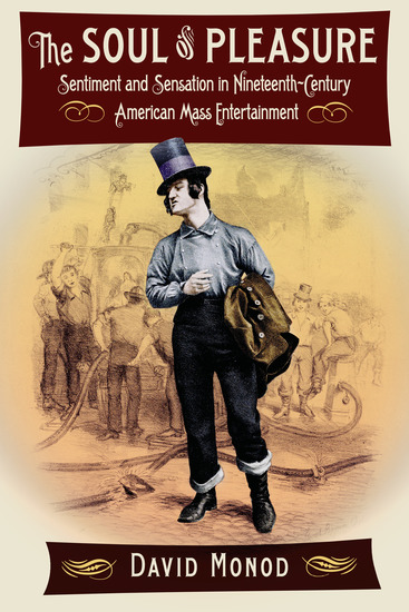 The Soul of Pleasure - Sentiment and Sensation in Nineteenth-Century American Mass Entertainment - cover