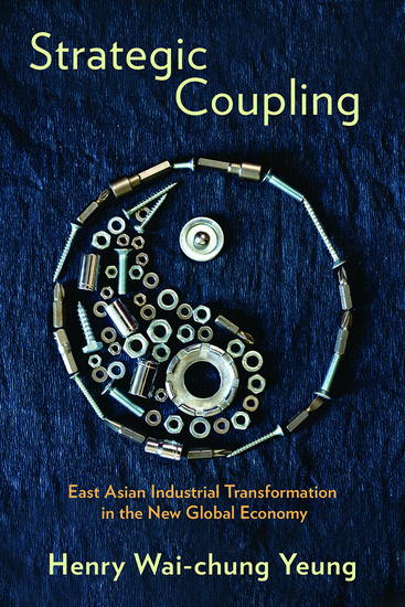 Strategic Coupling - East Asian Industrial Transformation in the New Global Economy - cover