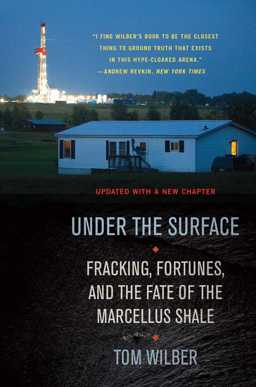 Under the Surface - Fracking Fortunes and the Fate of the Marcellus Shale Updated Edition - cover