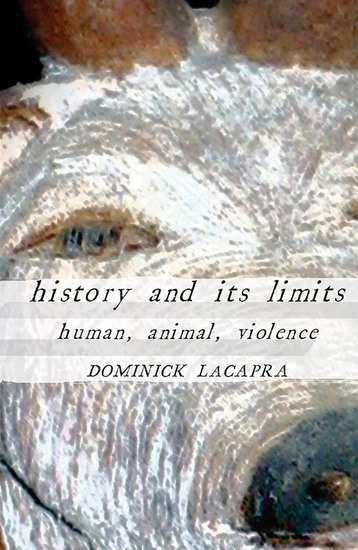 History and Its Limits - Human Animal Violence - cover