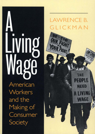 A Living Wage - American Workers and the Making of Consumer Society - cover