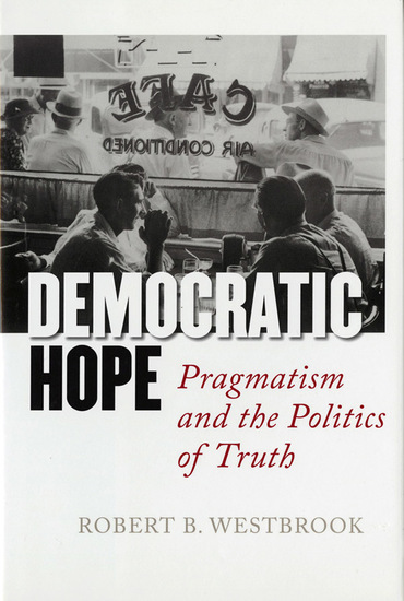 Democratic Hope - Pragmatism and the Politics of Truth - cover