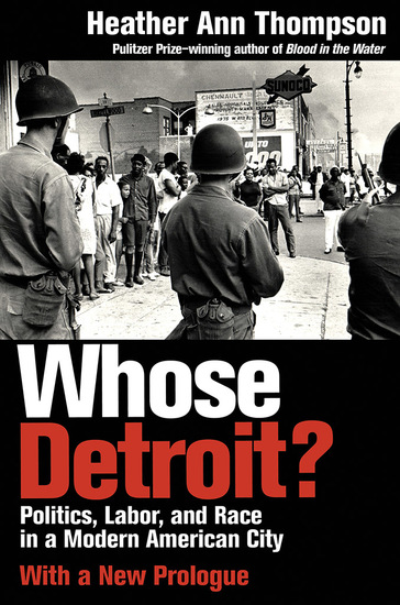 Whose Detroit? - Politics Labor and Race in a Modern American City - cover