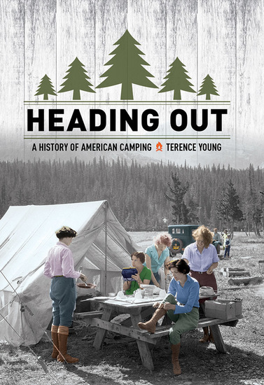 Heading Out - A History of American Camping - cover