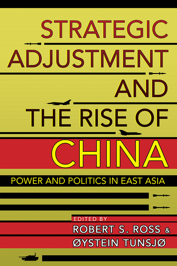 Strategic Adjustment and the Rise of China - Power and Politics in East Asia - cover