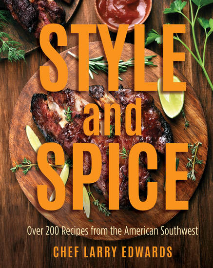 Style and Spice - Over 200 Recipes from the American Southwest - cover