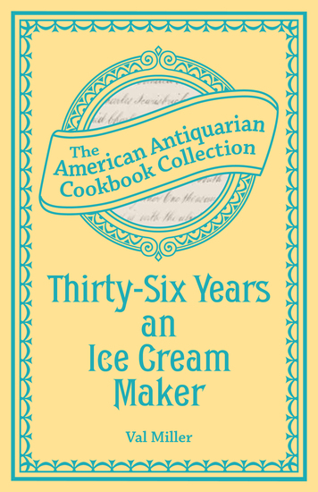 Thirty-Six Years an Ice Cream Maker - Receipts and Pointers - cover