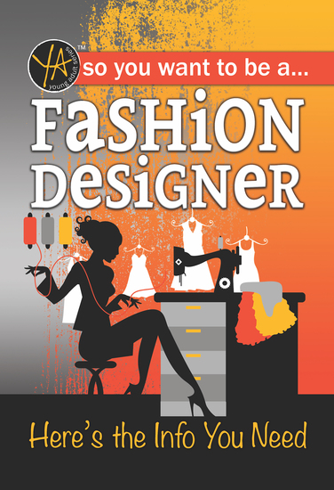So You Want To … Be a Fashion Designer - Here's the Info You Need - cover