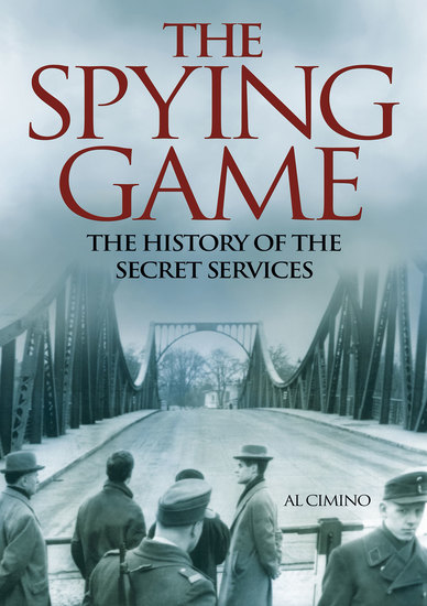 The Spying Game - The History of the Secret Services - cover
