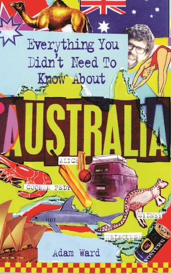 Everything You Didn't Need to Know About Australia - cover