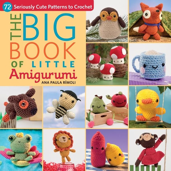 The Big Book of Little Amigurumi - 72 Seriously Cute Patterns to Crochet - cover