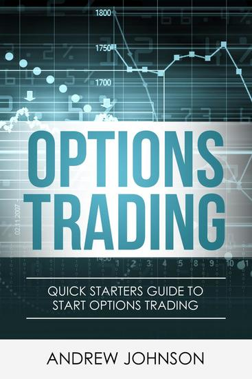 Options Trading: Quick Starters Guide To Options Trading - Quick Starters Guide To Trading #3 - cover